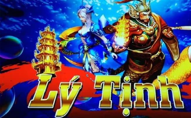 Khám phá tựa game bắn cá Lý Tịnh